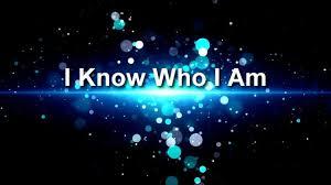 i know who i am 2